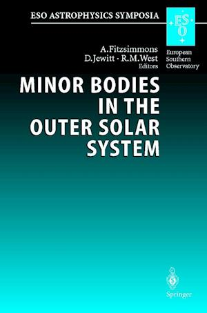 Minor Bodies in the Outer Solar System : Proceedings of the ESO Workshop Held at Garching, Germany, 2-5 November 1998