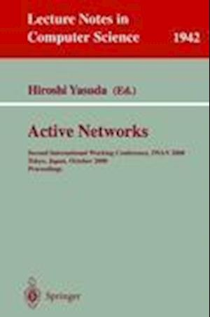 Active Networks : Second International Working Conference, IWAN 2000 Tokyo, Japan, October 16-18, 2000 Proceedings