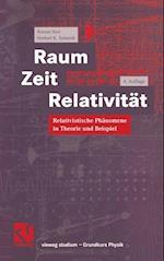 Raum Zeit Relativitat (Vieweg Studium)