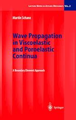 Wave Propagation in Viscoelastic and Poroelastic Continua : A Boundary Element Approach