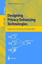 Designing Privacy Enhancing Technologies af Hannes Federrath