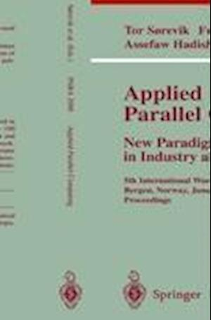 Applied Parallel Computing. New Paradigms for HPC in Industry and Academia