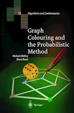 Graph Colouring and the Probabilistic Method af Michael Molloy, Bruce Reed