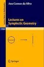 Lectures on Symplectic Geometry (Lecture Notes in Mathematics, nr. 1764)