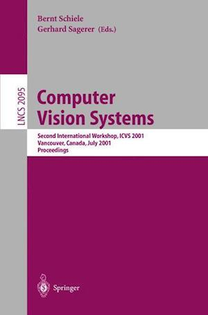 Computer Vision Systems : Second International Workshop, ICVS 2001 Vancouver, Canada, July 7-8, 2001 Proceedings
