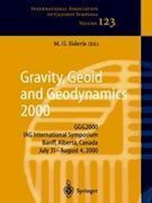 Gravity, Geoid and Geodynamics 2000 : GGG2000 IAG International Symposium Banff, Alberta, Canada July 31 - August 4, 2000
