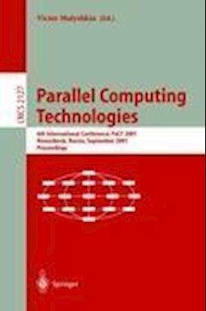 Parallel Computing Technologies : 6th International Conference, PaCT 2001, Novosibirsk, Russia, September 3-7, 2001 Proceedings