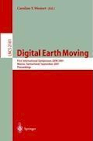 Digital Earth Moving : First International Symposium, DEM 2001, Manno, Switzerland, September 5-7, 2001. Proceedings