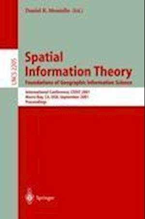 Spatial Information Theory. Foundations of Geographic Information Science : International Conference, COSIT 2001 Morro Bay, CA, USA, September 19-23,