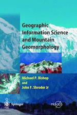 Geographic Information Science and Mountain Geomorphology af Michael Bishop, John F. Shroder