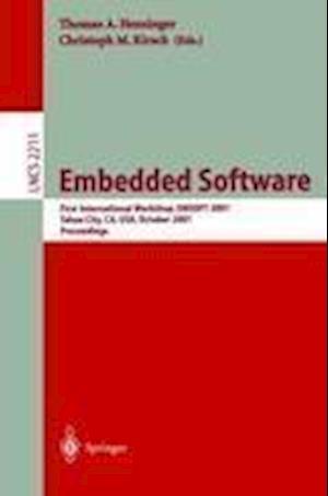 Embedded Software : First International Workshop, EMSOFT 2001, Tahoe City, CA, USA, October 8-10, 2001. Proceedings