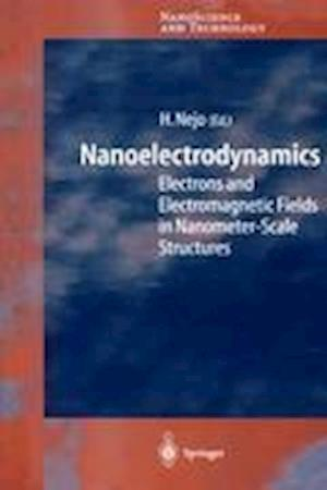 Nanoelectrodynamics : Electrons and Electromagnetic Fields in Nanometer-Scale Structure
