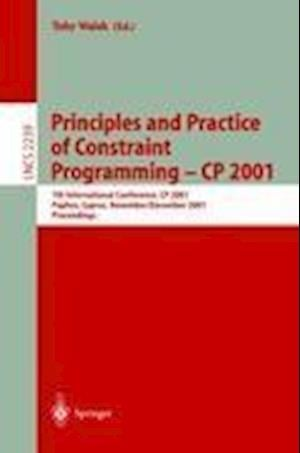 Principles and Practice of Constraint Programming - CP 2001 : 7th International Conference, CP 2001, Paphos, Cyprus, November 26 - December 1, 2001, P
