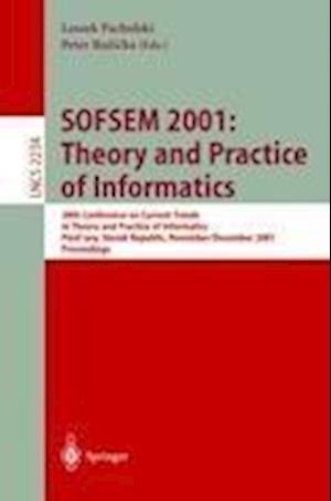 SOFSEM 2001: Theory and Practice of Informatics : 28th Conference on Current Trends in Theory and Practice of Informatics Piestany, Slovak Republic, N