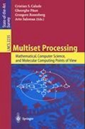 Multiset Processing : Mathematical, Computer Science, and Molecular Computing Points of View