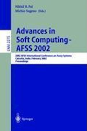 Advances in Soft Computing - AFSS 2002 : 2002 AFSS International Conference on Fuzzy Systems. Calcutta, India, February 3-6, 2002. Proceedings