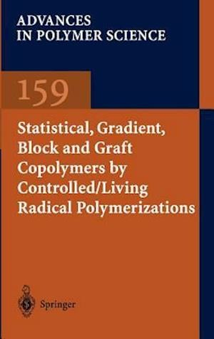 Statistical, Gradient, Block and Graft Copolymers by Controlled/Living Radical Polymerizations