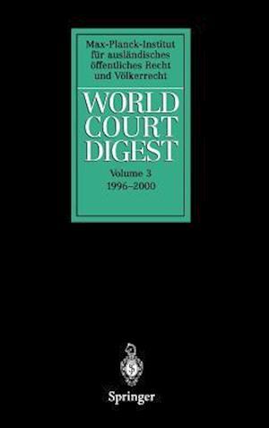 World Court Digest : Volume 3: 1996 - 2000