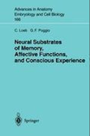 Neural Substrates of Memory, Affective Functions, and Conscious Experience
