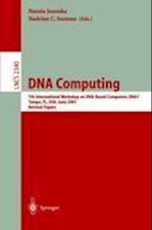 DNA Computing : 7th International Workshop on DNA-Based Computers, DNA7, Tampa, FL, USA, June 10-13, 2001, Revised Papers