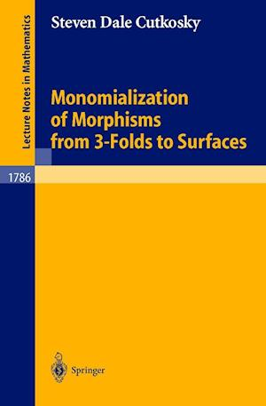 Monomialization of Morphisms from 3-Folds to Surfaces