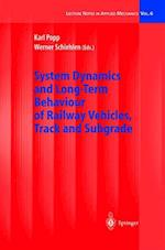 System Dynamics and Long-Term Behaviour of Railway Vehicles, Track and Subgrade (Lecture Notes in Applied and Computational Mechanics, nr. 6)
