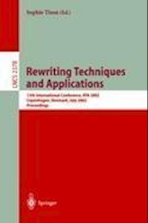 Rewriting Techniques and Applications : 13th International Conference, RTA 2002, Copenhagen, Denmark, July 22-24, 2002 Proceedings