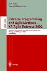 Extreme Programming and Agile Methods - XP/Agile Universe 2002 : Second XP Universe and First Agile Universe Conference Chicago, IL, USA, August 4-7,