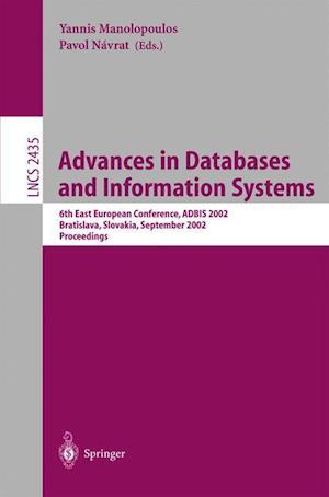 Advances in Databases and Information Systems : 6th East European Conference, ADBIS 2002, Bratislava, Slovakia, September 8-11, 2002, Proceedings
