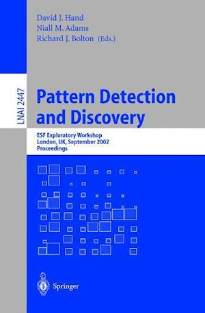 Pattern Detection and Discovery : ESF Exploratory Workshop, London, UK, September 16-19, 2002.