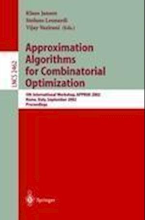 Approximation Algorithms for Combinatorial Optimization : 5th International Workshop, APPROX 2002, Rome, Italy, September 17-21, 2002. Proceedings