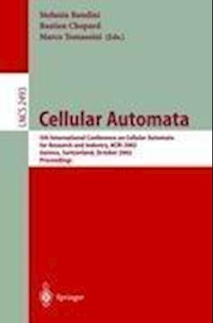 Cellular Automata : 5th International Conference on Cellular Automata for Research and Industry, ACRI 2002, Geneva, Switzerland, October 9-11, 2002, P