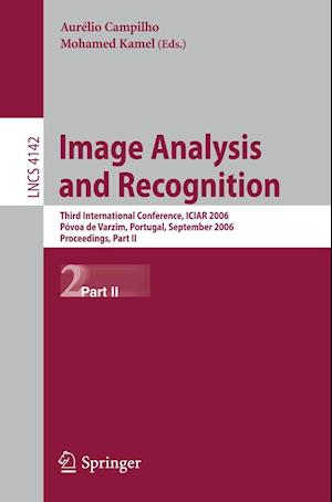 Image Analysis and Recognition : Third International Conference, ICIAR 2006, Póvoa de Varzim, Portugal, September 18-20, 2006, Proceedings, Part II