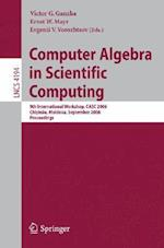 Computer Algebra in Scientific Computing (Lecture Notes in Computer Science, nr. 4194)