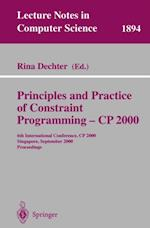Principles and Practice of Constraint Programming - CP 2000 (Lecture Notes in Computer Science)