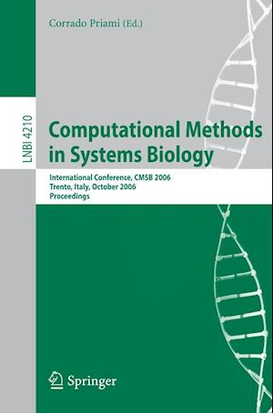 Computational Methods in Systems Biology : International Conference, CMSB 2006, Trento, Italy, October 18-19, 2006, Proceedings