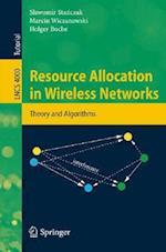 Resource Allocation in Wireless Networks af Slawomir Stanczak, Marcin Wiczanowski, Holger Boche