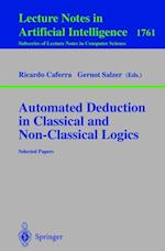 Automated Deduction in Classical and Non-Classical Logics (Lecture Notes in Computer Science)