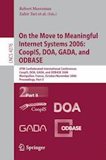On the Move to Meaningful Internet Systems 2006, CoopIS, DOA, GADA, and ODBASE (Lecture Notes in Computer Science / Information Systems and Applications, Incl. Internet/web, and Hci, nr. 4276)