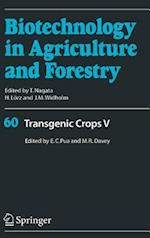 Transgenic Crops V (BIOTECHNOLOGY IN AGRICULTURE AND FORESTRY, nr. 60)
