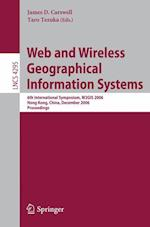 Web and Wireless Geographical Information Systems (Lecture Notes in Computer Science / Information Systems and Applications, Incl. Internet/web, and Hci, nr. 4295)