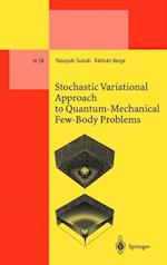 Stochastic Variational Approach to Quantum-Mechanical Few-Body Problems (Lecture Notes in Physics Monographs)