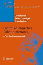Control of Interactive Robotic Interfaces : A Port-Hamiltonian Approach af Cristian Secchi, Cesare Fantuzzi, Stefano Stramigioli