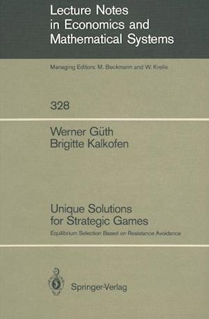 Unique Solutions for Strategic Games : Equilibrium Selection Based on Resistance Avoidance
