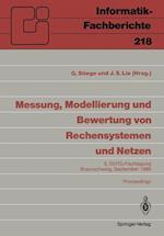 Messung, Modellierung Und Bewertung Von Rechensystemen Und Netzen (Informatik fachberichte, nr. 218)