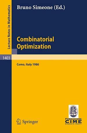 Combinatorial Optimization : Lectures given at the 3rd Session of the Centro Internazionale Matematico Estivo (C.I.M.E.) Held at Como, Italy, August 2