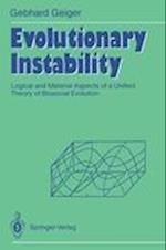 Evolutionary Instability : Logical and Material Aspects of a Unified Theory of Biosocial Evolution