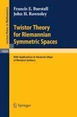 Twistor Theory for Riemannian Symmetric Spaces : With Applications to Harmonic Maps of Riemann Surfaces