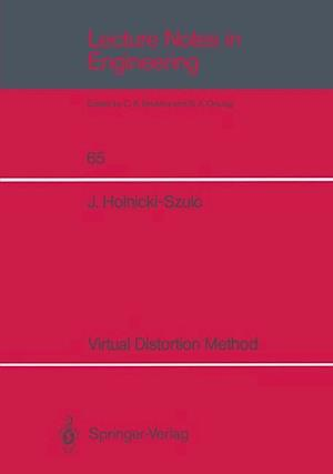 Virtual Distortion Method
