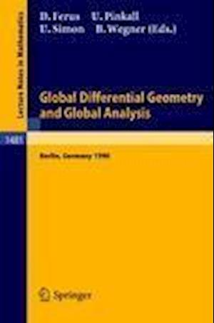 Global Differential Geometry and Global Analysis : Proceedings of a Conference held in Berlin, 15-20 June, 1990